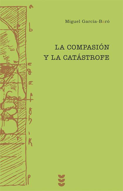 LA COMPASIÓN Y LA CATÁSTROFE: ENSAYOS DEL PENSAMIENTO JUDÍO