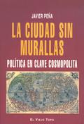 LA CIUDAD SIN MURALLAS : POLÍTICA EN CLAVE COSMOPOLITA