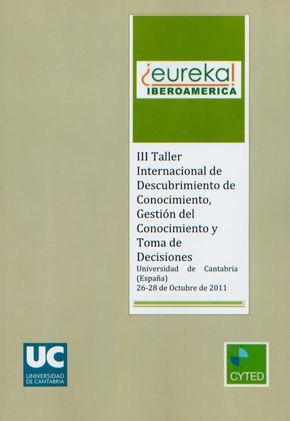 III TALLER INTERNACIONAL DE DESCUBRIMIENTO DE CONOCIMIENTO, GESTIÓN DEL CONOCIMIENTO Y TOMA DE