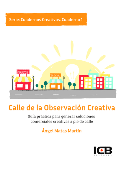 CALLE DE LA ECLOSION CREATIVA. CUADERNO 1.