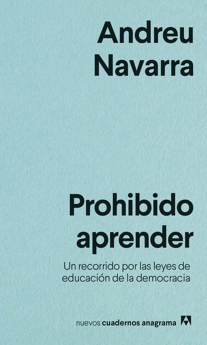 PROHIBIDO APRENDER. UN RECORRIDO POR LAS LEYES DE EDUCACIÓN DE LA DEMOCRACIA