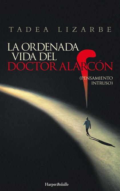 LA ORDENADA VIDA DEL DOCTOR ALARCON.