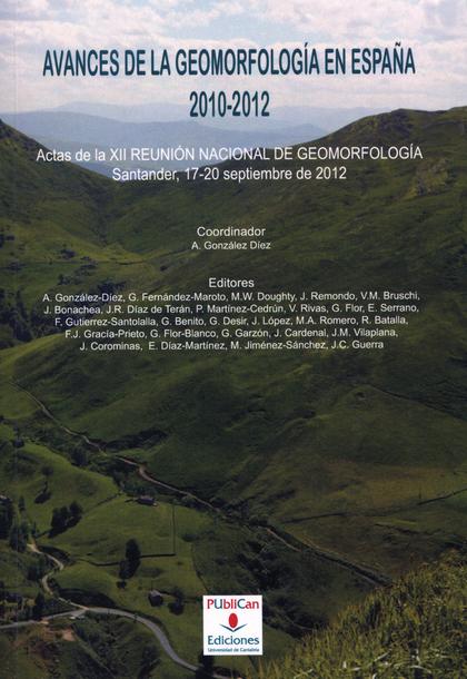 AVANCES DE LA GEOMORFOLOGÍA EN ESPAÑA, 2010-2012 : ACTAS DE LA XII REUNIÓN NACIONAL DE GEOMORFO