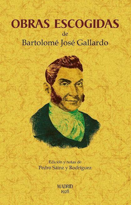 OBRAS ESCOGIDAS DE BARTOLOMÉ GALLARDO.