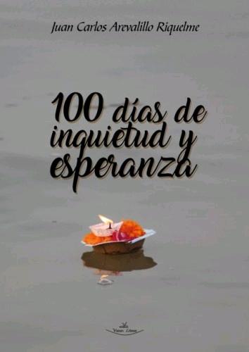 100 DÍAS DE INQUIETUD Y ESPERANZA.