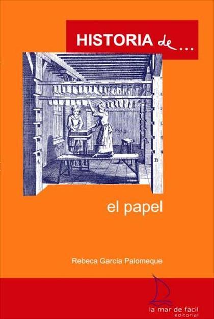 Historia de...el papel (ESP)