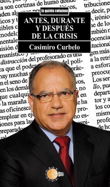ANTES, DURANTE Y DESPUÉS DE LA CRISIS : UNA OPINIÓN SEMANAL DESDE LA GOMERA, 2005-2011