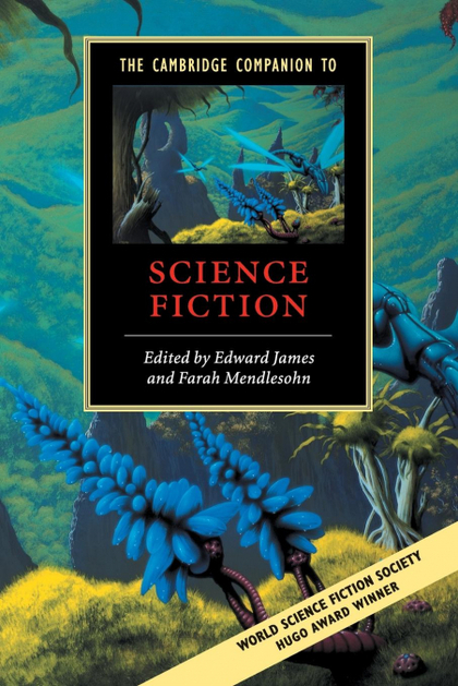THE CAMBRIDGE COMPANION TO SCIENCE FICTION