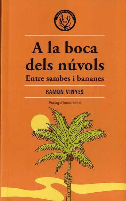 A LA BOCA DELS NÚVOLS. ENTRE SAMBES I BANANES