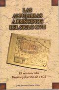 LAS ALPUJARRAS A PRINCIPIOS DEL SIGLO XII: EL MANUSCRITO DOMECQ-ZURITA