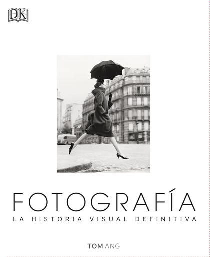 FOTOGRAFIA.LA HISTORIA VISUAL