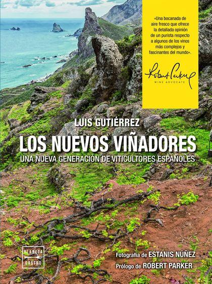 LOS NUEVOS VIÑADORES. UNA NUEVA GENERACIÓN DE VITICULTORES ESPAÑOLES