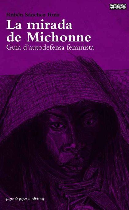 LA MIRADA DE MICHONNE : GUIA D´AUTODEFENSA FEMINISTA