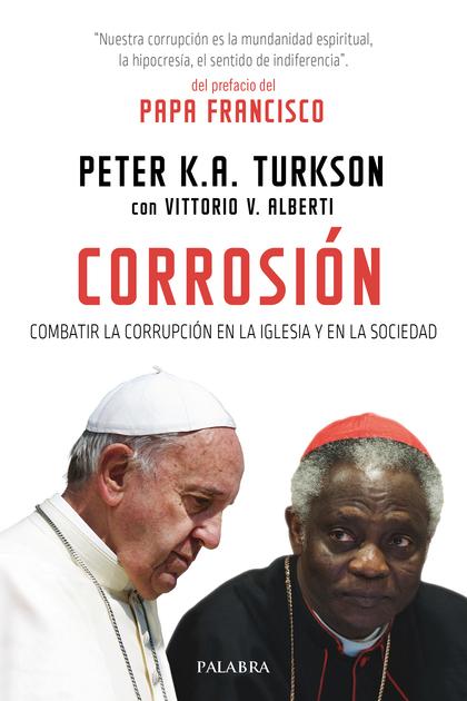 CORROSIÓN. COMBATIR LA CORRUPCIÓN EN LA IGLESIA Y EN LA SOCIEDAD