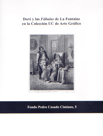 DORÉ Y LAS FÁBULAS DE LA FONTAINE EN LA COLECCIÓN UC DE ARTE GRÁFICO