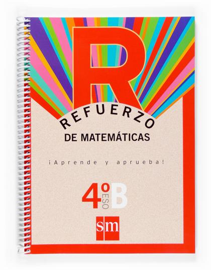 MATEMÁTICAS, 4 ESO. OPCIÓN B. CUADERNO DE REFUERZO