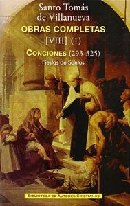 OBRAS COMPLETAS DE SANTO TOMÁS DE VILLANUEVA. VIII-1: CONCIONES 293-325. FIESTAS. SAN AGUSTÍN -