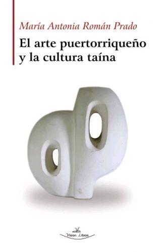 EL ARTE PUERTORRIQUEÑO Y LA CULTURA TAÍNA.