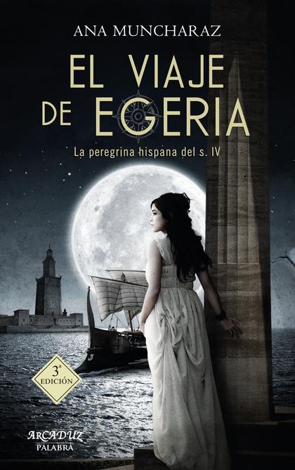 EL VIAJE DE EGERIA                                                              LA PEREGRINA HI