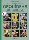 ORQUIDEAS DE EUROPA, NORTE DE AFRICA Y PROXIMO ORIENTE.