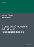CONSTRUCCIÓN INDUSTRIAL : INTRODUCCIÓ I CONCEPTES BÀSICS