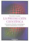 LA PREDICCIÓN CIENTÍFICA : CONCEPCIONES FILOSÓFICO-METODOLÓGICAS DELDE H. REICHENBACH A N. RESC
