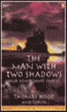 MAN WITH TWO SHADOWS PR3