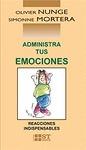 ADMINISTRA TUS EMOCIONES: REACCIONES INDISPENSABLES