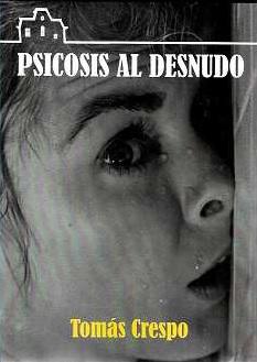PSICOSIS AL DESNUDO.