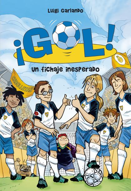 UN FICHAJE INESPERADO (SERIE ¡GOL! 8).
