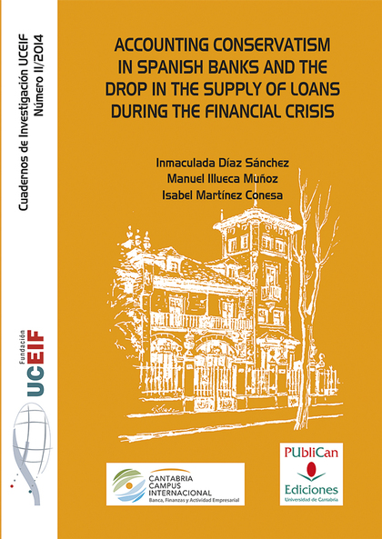 ACCOUNTING CONSERVATISM IN SPANISH BANKS AND THE DROP IN THE SUPPLY OF LOANS DURING THE FINANCI