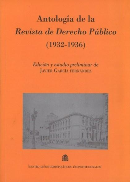 ANTOLOGÍA DE LA REVISTA DE DERECHO PÚBLICO, 1932-1936