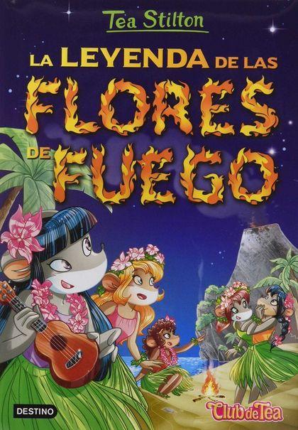 PACK TEA STILTON 15: LA LEYENDA DE LAS FLORES DE FUEGO + PULSERA.