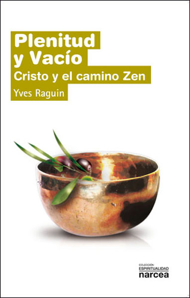 PLENITUD Y VACÍO : CRISTO Y EL CAMINO ZEN