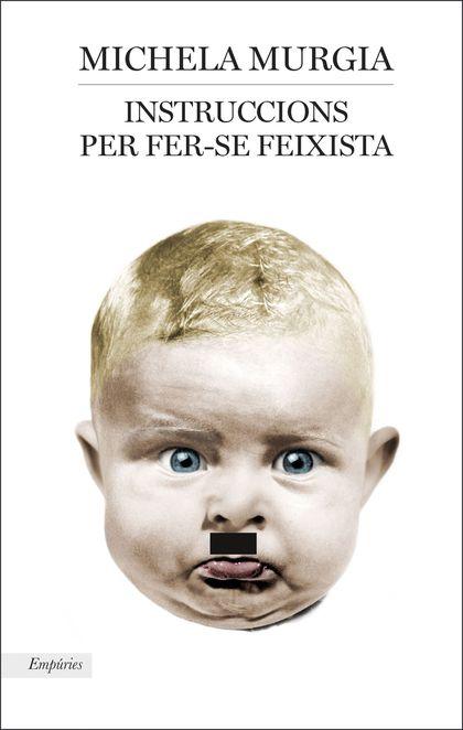 INSTRUCCIONS PER FER-SE FEIXISTA.