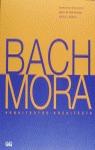 BACH MORA
