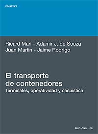 EL TRANSPORTE DE CONTENEDORES : TERMINALES, OPERATIVIDAD Y CASUÍSTICA