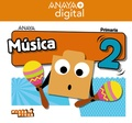 MÚSICA 2. PRIMARIA. ANAYA + DIGITAL..