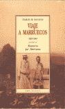 VIAJE A MARRUECOS (1883-1884) : PRECEDIDO DE ITINERARIOS POR MARRUECOS