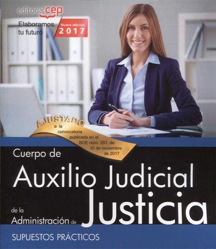 CUERPO AUXILIO JUDICIAL ADMINISTRACION JUSTICIA SUPUESTOS PRACTICOS