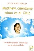 MATTHEW CUÉNTAME CÓMO ES EL CIELO.
