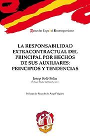 LA RESPONSABILIDAD EXTRACONTRACTUAL DEL PRINCIPAL POR HECHOS DE SUS AUXILIARES : PRINCIPIOS Y T