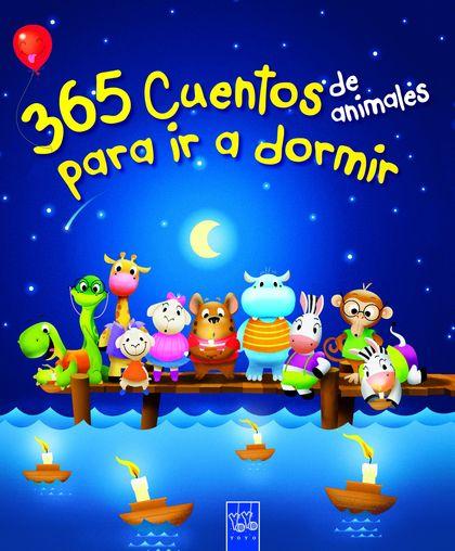 RECOPILATORIO DE CUENTOS. 365 CUENTOS DE ANIMALES PARA IR A DORMIR