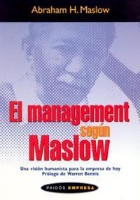 EL MANAGEMENT SEGÚN MASLOW: UNA VISIÓN HUMANISTA PARA LA EMPRESA DE HO