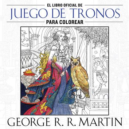 EL LIBRO OFICIAL DE JUEGO DE TRONOS PARA COLOREAR.