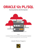 ORACLE 12C PL/SQL. CURSO PRÁCTICO DE FORMACIÓN.
