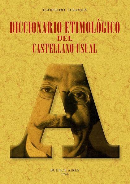 DICCIONARIO ETIMOLOGICO DEL CASTELLANO USUAL