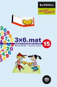 3X6, MATEMÀTIQUES, EDUCACIÓ PRIMÀRIA, CICLE SUPERIOR. QUADERN D´ESTRATÈGIES DE CÀLCUL 15