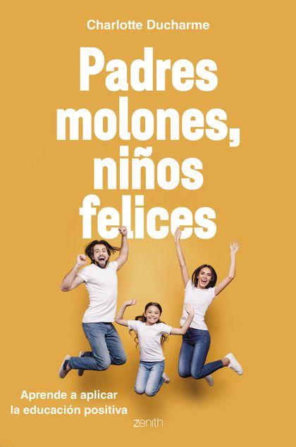 Padres molones, niños felices