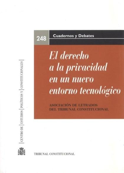 EL DERECHO A LA PRIVACIDAD EN UN NUEVO ENTORNO TECNOLÓGICO : XX JORNADAS DE LA ASOCIACIÓN DE LE